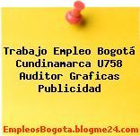 Trabajo Empleo Bogotá Cundinamarca U758 Auditor Graficas Publicidad