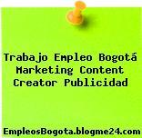 Trabajo Empleo Bogotá Marketing Content Creator Publicidad
