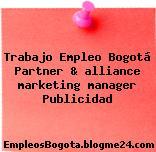 Trabajo Empleo Bogotá Partner & alliance marketing manager Publicidad