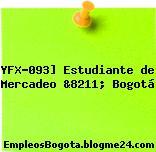 YFX-093] Estudiante de Mercadeo &8211; Bogotá