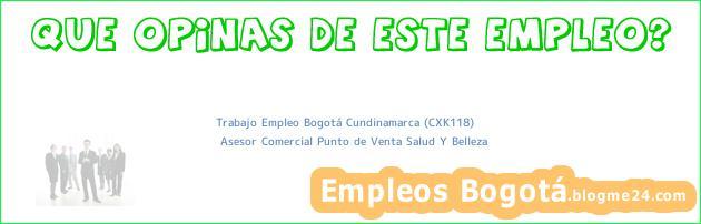 Trabajo Empleo Bogotá Cundinamarca (CXK118) | Asesor Comercial Punto de Venta Salud Y Belleza