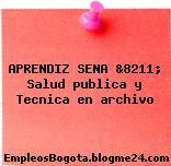 APRENDIZ SENA &8211; Salud publica y Tecnica en archivo