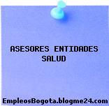 ASESORES ENTIDADES SALUD
