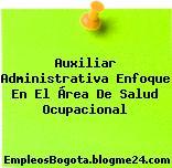 Auxiliar Administrativa Enfoque En El Área De Salud Ocupacional