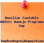 Auxiliar Contable &8211; Manejo Programa Sap
