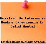Auxiliar De Enfermería Hombre Experiencia En Salud Mental