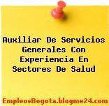 Auxiliar De Servicios Generales Con Experiencia En Sectores De Salud