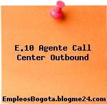 E.10 Agente Call Center Outbound