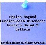 Empleo Bogotá Cundinamarca Diseñador Gráfico Salud Y Belleza