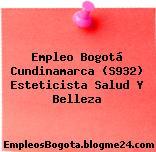 Empleo Bogotá Cundinamarca (S932) Esteticista Salud Y Belleza