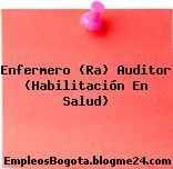 Enfermero (Ra) Auditor (Habilitación En Salud)
