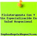 Fisioterapeuta Con Y Sin Especialización En Salud Ocupacional