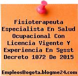 Fisioterapeuta Especialista En Salud Ocupacional Con Licencia Vigente Y Experiencia En Sgsst Decreto 1072 De 2015