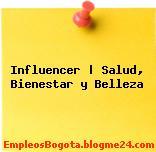 Influencer | Salud, Bienestar y Belleza