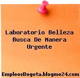Laboratorio Belleza Busca De Manera Urgente
