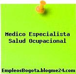 Medico Especialista Salud Ocupacional