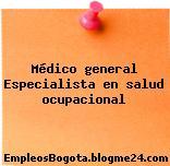 Médico general Especialista en salud ocupacional