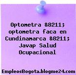 Optometra &8211; optometra faca en Cundinamarca &8211; Javap Salud Ocupacional