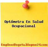 Optómetra En Salud Ocupacional