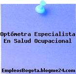 Optómetra Especialista En Salud Ocupacional