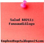 Salud &8211; Fonoaudiólogo