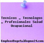 Tecnicos _ Tecnologos _ Profesionales Salud Ocupacional