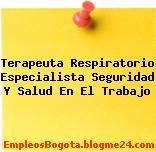 Terapeuta Respiratorio Especialista Seguridad Y Salud En El Trabajo