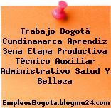 Trabajo Bogotá Cundinamarca Aprendiz Sena Etapa Productiva Técnico Auxiliar Administrativo Salud Y Belleza