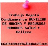 Trabajo Bogotá Cundinamarca AUXILIAR DE NOMINA Y RECURSOS HUMANOS Salud Y Belleza