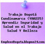 Trabajo Bogotá Cundinamarca (YAA225) Aprendiz Seguridad y Salud en el Trabajo Salud Y Belleza