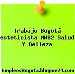 Trabajo Bogotá esteticista MW82 Salud Y Belleza