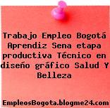 Trabajo Empleo Bogotá Aprendiz Sena Etapa Productiva Técnico En Diseño Gráfico Salud Y Belleza