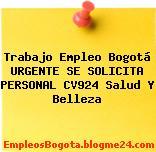Trabajo Empleo Bogotá URGENTE SE SOLICITA PERSONAL CV924 Salud Y Belleza
