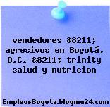 vendedores &8211; agresivos en Bogotá, D.C. &8211; trinity salud y nutricion