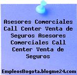 Asesores Comerciales Call Center Venta De Seguros – Asesores Comerciales Call Center Venta De Seguros