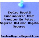 Empleo Bogotá Cundinamarca C922 Promotor De Autos, Seguros Bolívar Bogotá Seguros