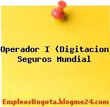 Operador I (Digitacion Seguros Mundial