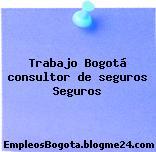 Trabajo Bogotá consultor de seguros Seguros