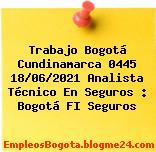 Trabajo Bogotá Cundinamarca 0445 18/06/2021 Analista Técnico En Seguros : Bogotá FI Seguros