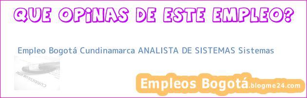 Empleo Bogotá Cundinamarca Analista De Sistemas Sistemas