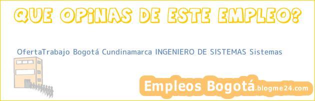 OfertaTrabajo Bogotá Cundinamarca Ingeniero De Sistemas Sistemas