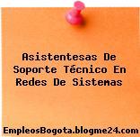 Asistentesas De Soporte Técnico En Redes De Sistemas