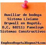 Auxiliar de bodega Sistema Liviano Drywall en Bogotá, D.C. &8211; Panelsym Sistemas Constructivos