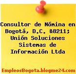 Consultor de Nómina en Bogotá, D.C. &8211; Unión Soluciones Sistemas de Información Ltda