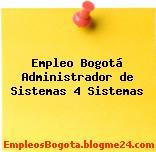 Empleo Bogotá Administrador de Sistemas 4 Sistemas