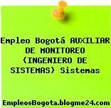 Empleo Bogotá AUXILIAR DE MONITOREO (INGENIERO DE SISTEMAS) Sistemas