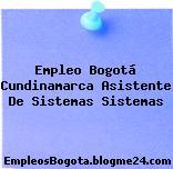 Empleo Bogotá Cundinamarca Asistente De Sistemas Sistemas