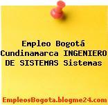Empleo Bogotá Cundinamarca Ingeniero De Sistemas Sistemas