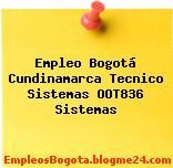Empleo Bogotá Cundinamarca Tecnico Sistemas OOT836 Sistemas
