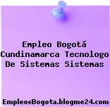Empleo Bogotá Cundinamarca Tecnologo De Sistemas Sistemas